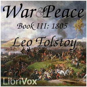 War and Peace, Book 03: 1805, Leo Tolstoy