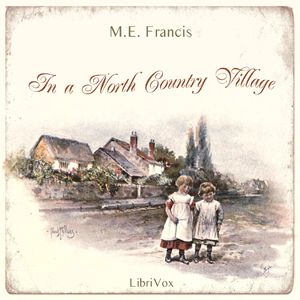 In a North Country Village, M. E. Francis