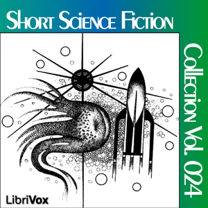 Short Science Fiction Collection 024, Various Authors