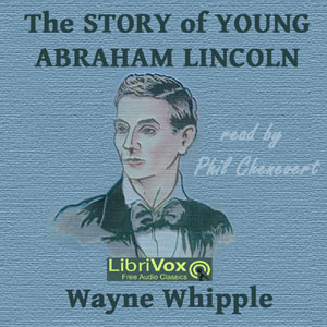 Story of Young Abraham Lincoln, Wayne Whipple