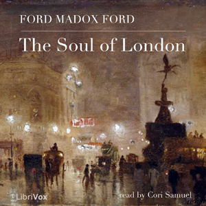 Soul of London, Ford Madox Ford