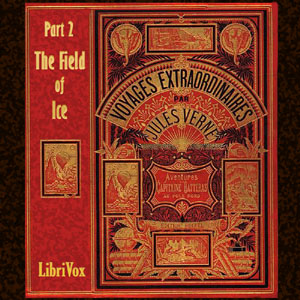Adventures of Captain Hatteras, Part 2: The Field of Ice, Jules Verne
