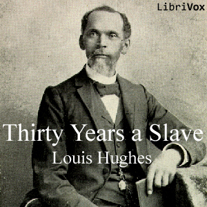 Download Thirty Years A Slave by Louis Hughes