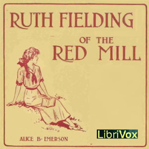 Ruth Fielding of the Red Mill, Alice B. Emerson