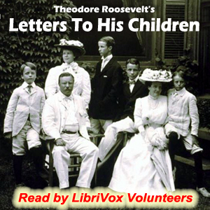 Letters to His Children, Theodore Roosevelt