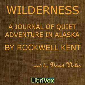 Download Wilderness; A Journal Of Quiet Adventure In Alaska by Rockwell Kent