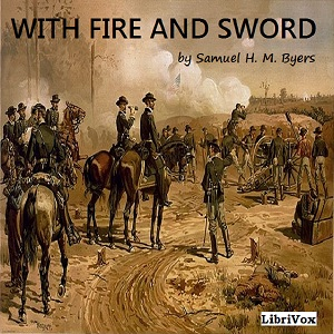 With Fire and Sword (Byers), Samuel H. M. Byers