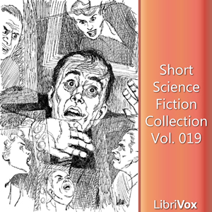 Short Science Fiction Collection 019, Various Authors
