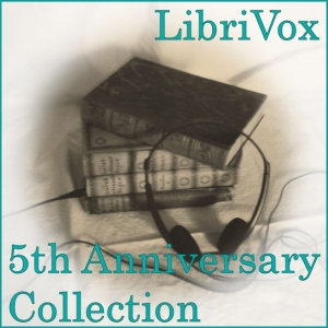 LibriVox 5th Anniversary Collection Vol. 2, Various Authors
