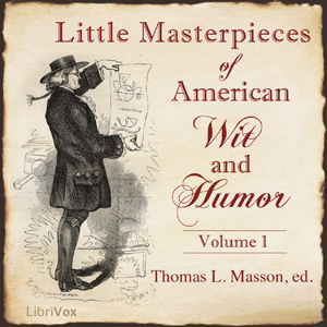 Little Masterpieces of American Wit and Humor Vol 1, Various Authors