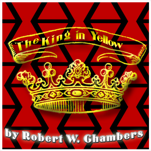 King in Yellow (part 1), Robert W. Chambers