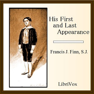 His First and Last Appearance, Francis J. Finn
