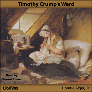 Timothy Crump's Ward, Horatio Alger, Jr.