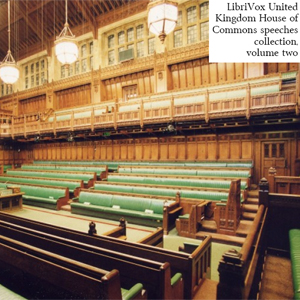 United Kingdom House of Commons Speeches Collection, volume 2, Audio book by Various Authors