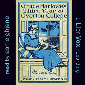 Grace Harlowe's Third Year at Overton College by Jessie Graham Flower, Jessie Graham Flower