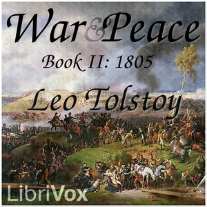 War and Peace, Book 02: 1805, Leo Tolstoy