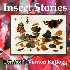Insect Stories, Vernon Kellogg