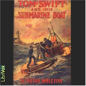 Tom Swift and His Submarine Boat, Victor Appleton