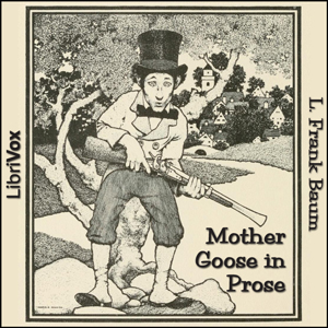 Mother Goose in Prose (Version 2), L Frank Baum