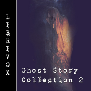Ghost Story Collection 002, Various Authors