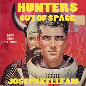 Hunters Out of Space, Joseph E. Kelleam