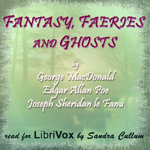 Fantasy, Faeries and Ghosts, Various Authors