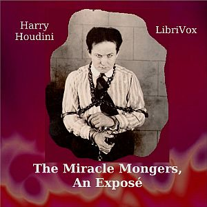 Miracle Mongers, an Expos, Harry Houdini
