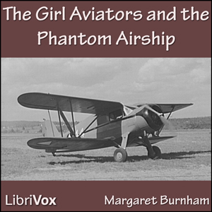 Girl Aviators and the Phantom Airship, Margaret Burnham