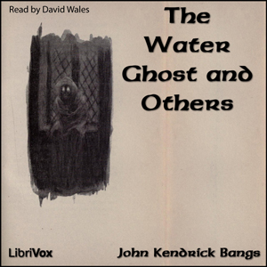 Water Ghost and Others, John Kendrick Bangs