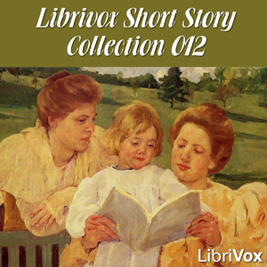 Short Story Collection Vol. 012, Various Authors