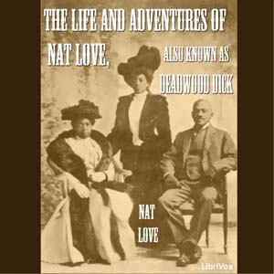 Life and Adventures of Nat Love, Nat Love