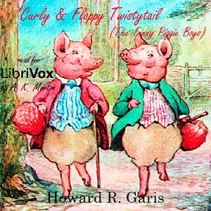 Download Curly and Floppy Twistytail (The Funny Piggie Boys) by Howard R. Garis