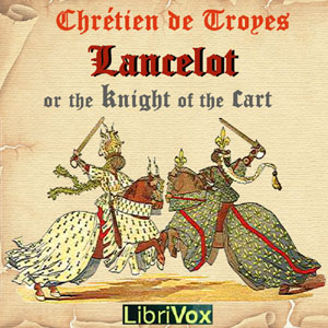 Lancelot, or The Knight of the Cart, Chretien De Troyes