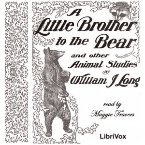Little Brother to the Bear, William J. Long