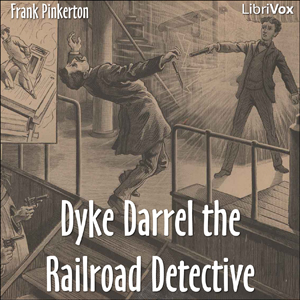 Dyke Darrel the Railroad Detective - Or, The Crime of the Midnight Express, A. Frank Pinkerton