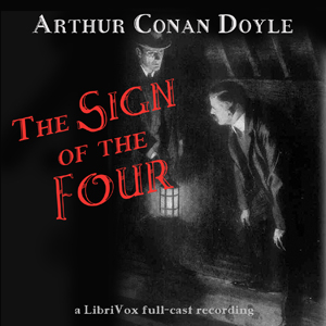 The Sign of the Four (Version 2 dramatic reading)