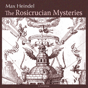 Rosicrucian Mysteries, Max Heindel