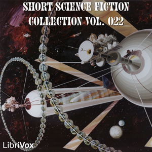 Short Science Fiction Collection 022, Various Authors