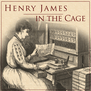 In the Cage, Henry James