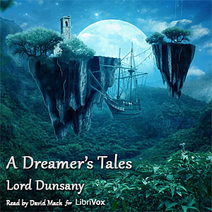 Dreamer's Tales, Audio book by Lord Dunsany