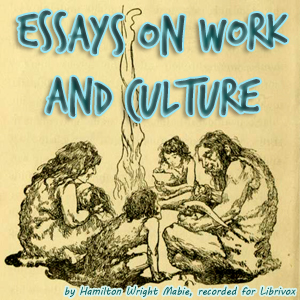 Essays on Work and Culture, Hamilton Wright Mabie