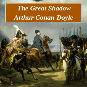 Great Shadow, Sir Arthur Conan Doyle