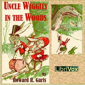 Uncle Wiggily in the Woods, Howard R. Garis