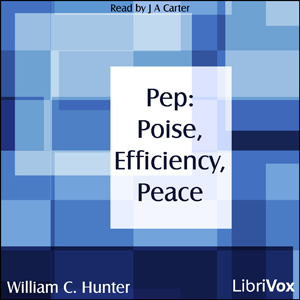 Download Pep: Poise, Efficiency, Peace by William C. Hunter
