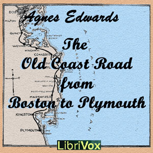 Download Old Coast Road From Boston to Plymouth by Agnes Edwards