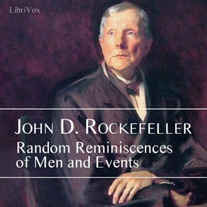 Random Reminiscences of Men and Events, John D. Rockefeller