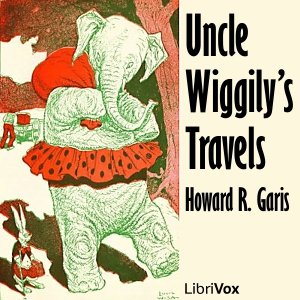 Uncle Wiggily's Travels, Howard R. Garis