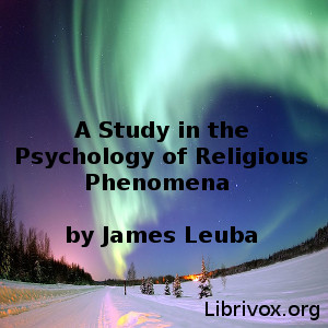 Study in the Psychology of Religious Phenomena, James H. Leuba