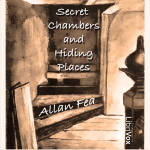 Secret Chambers and Hiding Places, Allan Fea