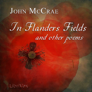 Flanders Fields and Other Poems, John McCrae